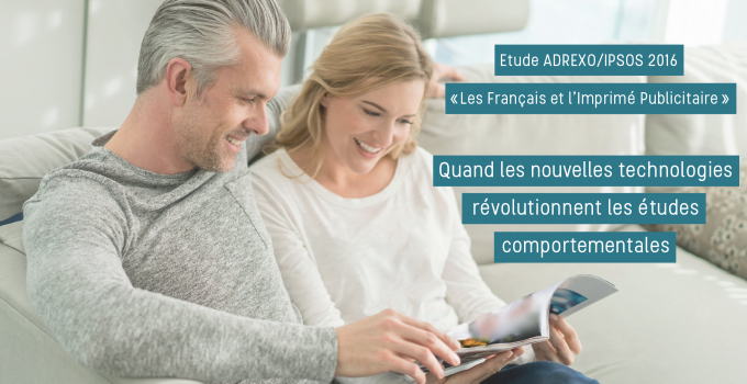 """Étude Adrexo-Ipsos 2016 """"Les Français et l'Imprimé Publicitaire» : Quand les nouvelles technologies révolutionnent les études comportementales"""