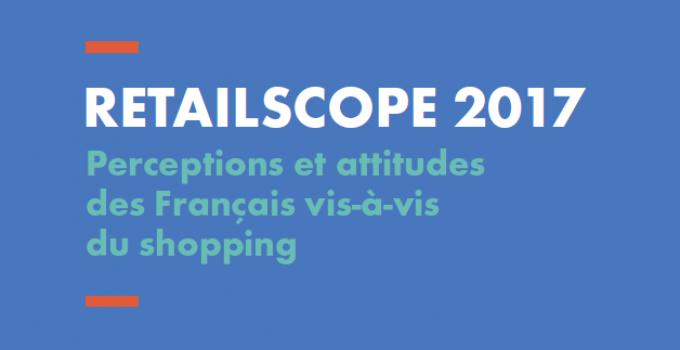 Étude Retailscope 2017 : le succès du magasin physique !