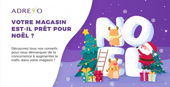 J-30 avant Noël : votre magasin est-il prêt ?!
